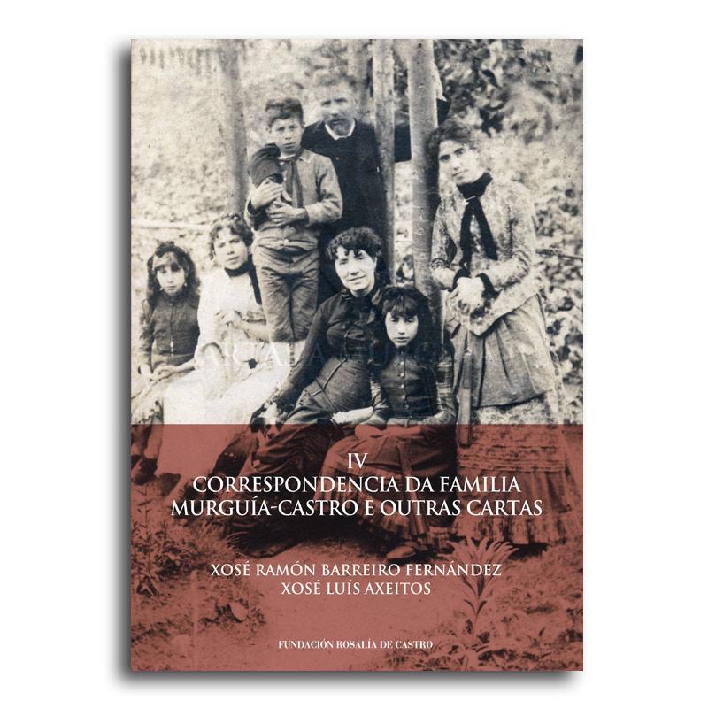 IV Correspondencia da familia Murguía-Castro e outras cartas